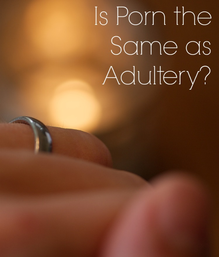 Is Porn the Same as Adultery