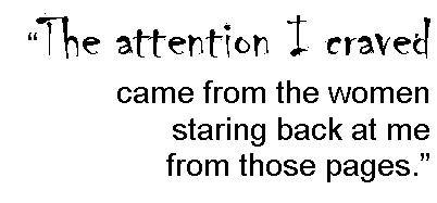 The attention I craved