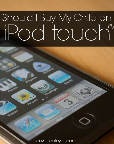 Should I Buy My Child an iPod touch