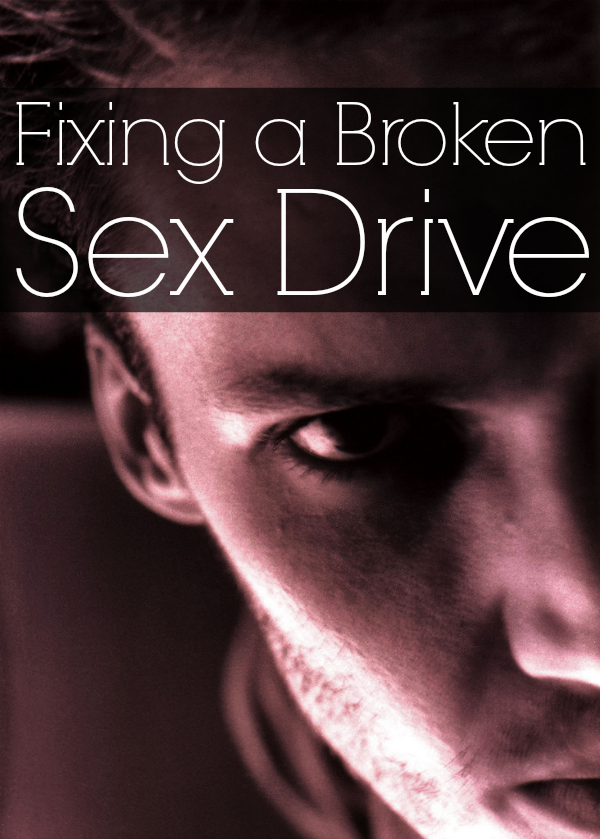 Fixing a Broken Sex Drive