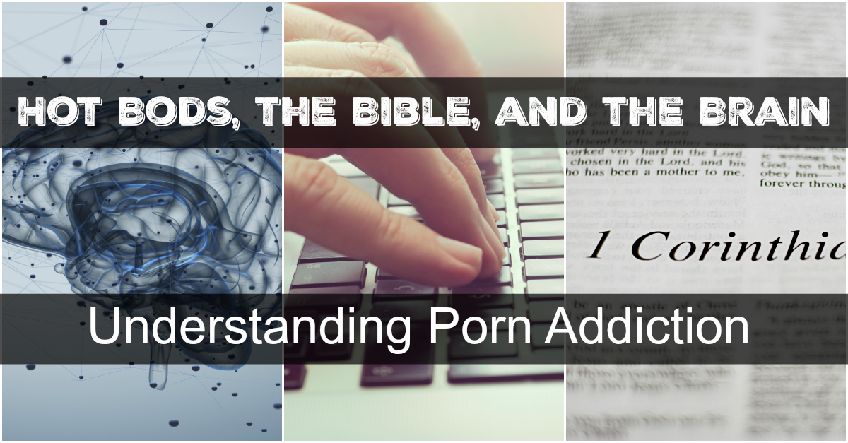 The Brain and Porn Addiction