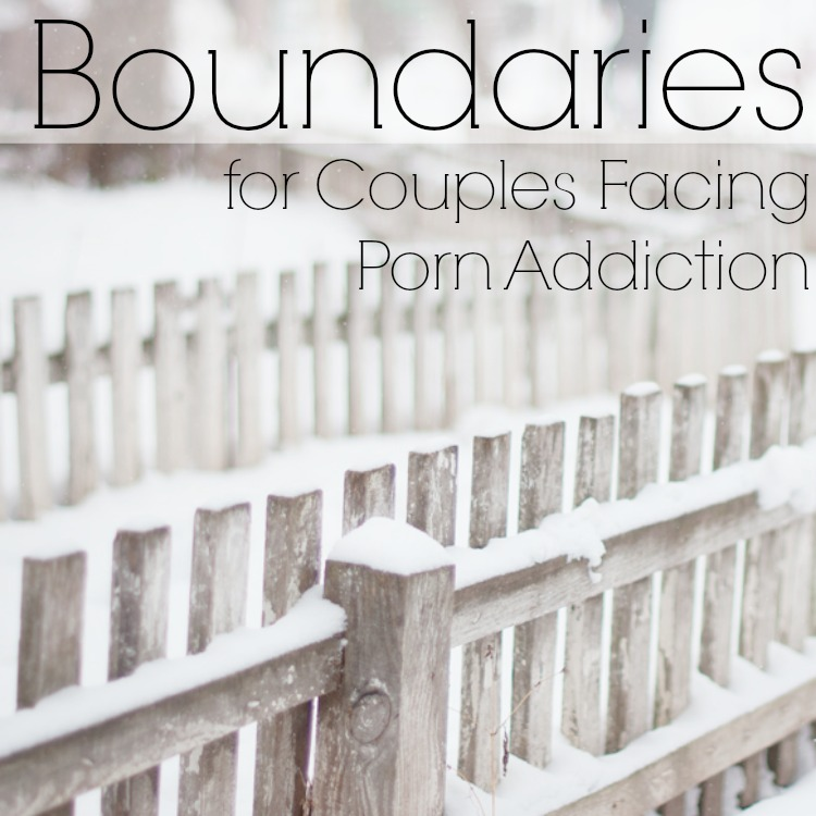 Boundaries for Couples Facing Porn Addiction
