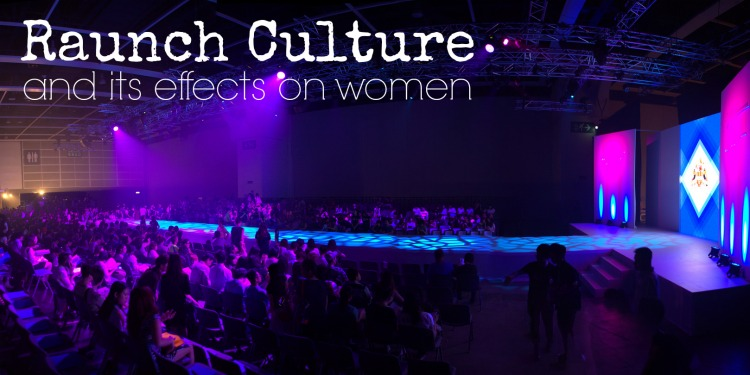 Raunch Culture and Its Effects on Women