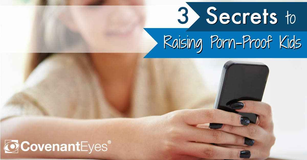 3 Secrets to Raising Porn-Proof Kids