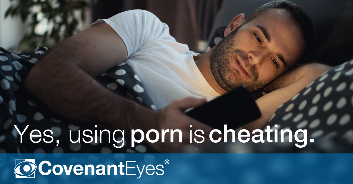 Yes, Using Porn Is Cheating. Here's Why.