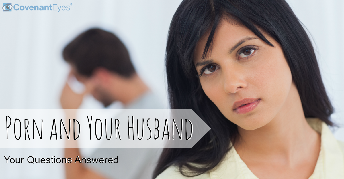 Porn and Your Husband – FAQ from Women