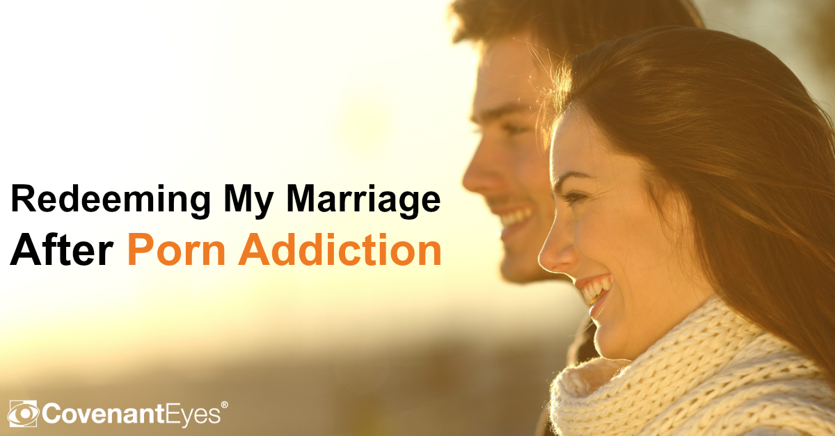 Redeeming My Marriage After Porn Addiction