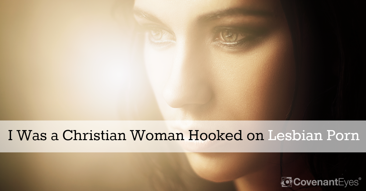 I Was A Christian Woman Hooked on Lesbian Porn