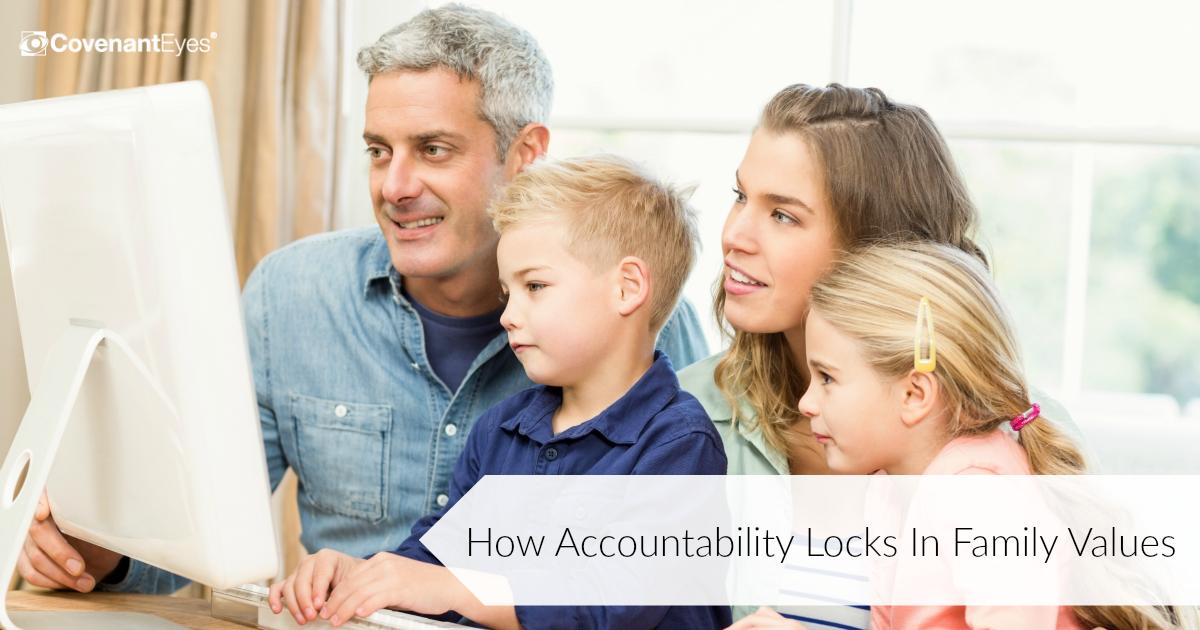 Accountability Locks In Family Values