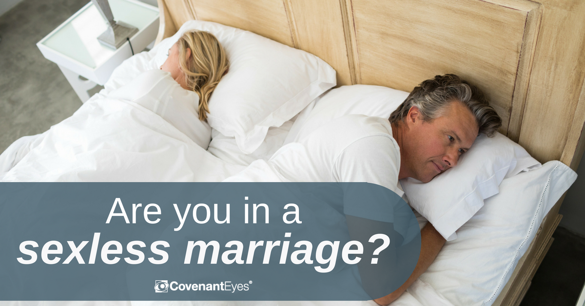 8 Common Reasons for a Sexless Marriage - Covenant Eyes