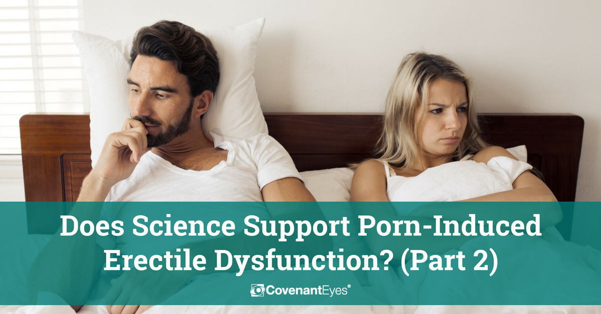 Does Science Support Porn-Induced Erectile Dysfunction? (Part 2)