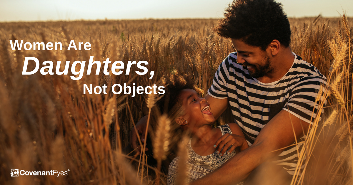 Women Are Daughters, Not Objects