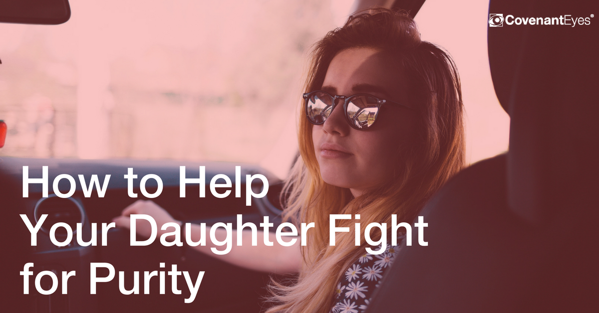 How to help your daughter fight for purity