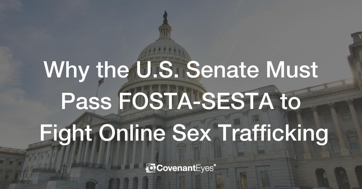 Why the U.S. Senate Must Pass FOSTA-SESTA to Fight Online Sex Trafficking