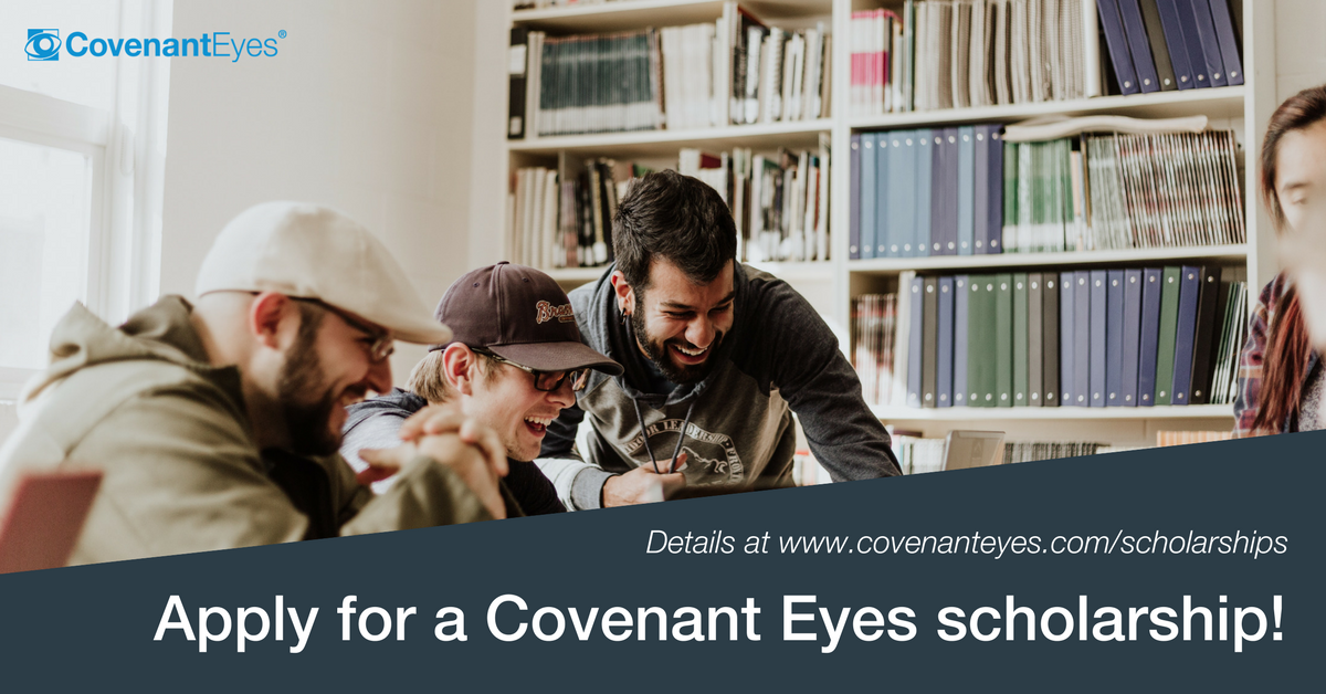 Apply for a 2018 Covenant Eyes scholarship!