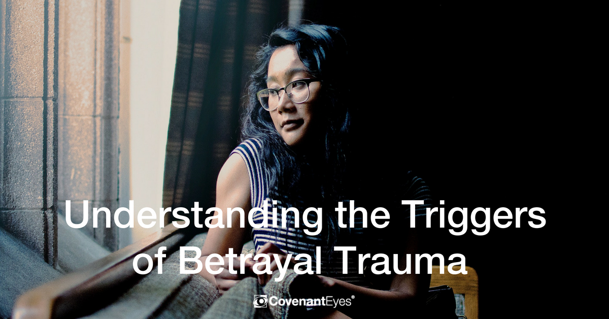 understanding the triggers of betrayal trauma